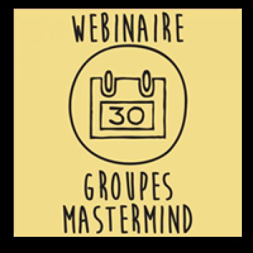 Groupes de Mastermind : webinaire d'information